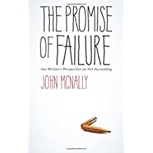The Promise of Failure: One Writer's Perspective on Not Succeeding