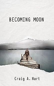 Becoming Moon by [Hart, Craig A.]