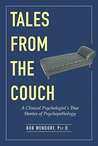 Tales from the Couch: A Clinical Psychologist's True Stories of Psychopathology cover