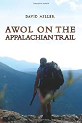 AWOL on the Appalachian Trail by David Miller (2010-08-26)