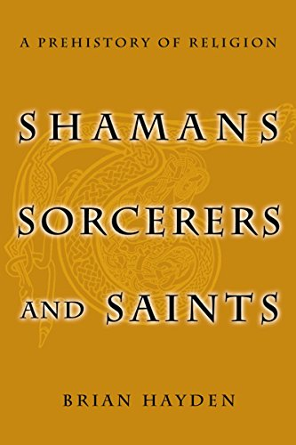 Shamans, Sorcerers, and Saints: A Prehistory of Religion (English Edition)