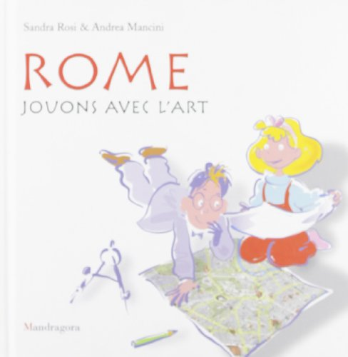 Rome. Jouns avec lart. Ediz. illustrata