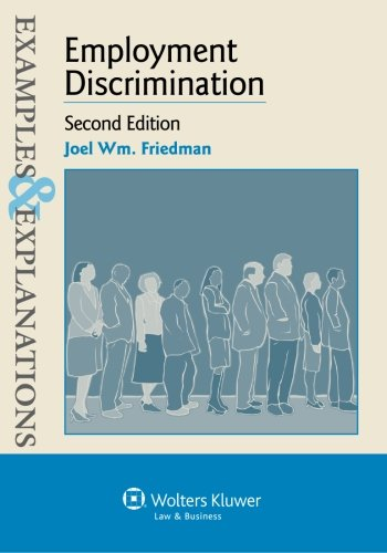 Examples & Explanations: Employment Discrimination, Second Edition