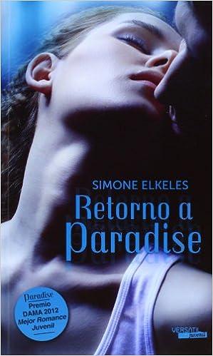 Serie Paradise: Retorno A Paradise: 2 Romantica Juvenil: Amazon.es: Simone Elkeles, Sheila Espinosa Arribas: Libros