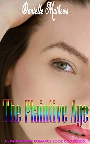 The Plaintive Age: Transgender Romance Book Collection