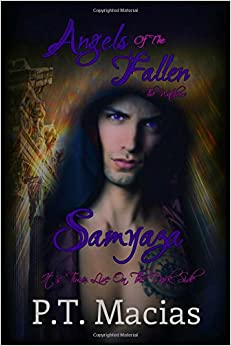 Book Angels Of The Fallen: Samyaza: It's Time, Live On The Dark Side: Volume 1 (The Watchers)