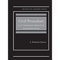 Spencer's Civil Procedure: A Contemporary Approach, Revised 4th Edition (Interactive Casebook Series)