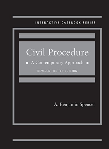 Spencer's Civil Procedure: A Contemporary Approach, Revised 4th Edition (Interactive Casebook Series) PDF