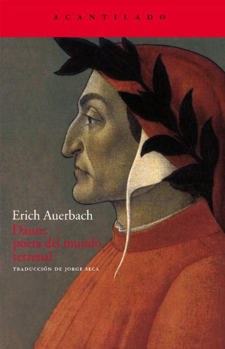 Descargar Libro Dante, Poeta Del Mundo Terrenal Erich Auerbach