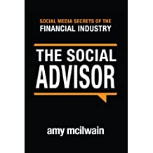 The Social Advisor (Social Media Secrets of the Financial Industry Book 1)