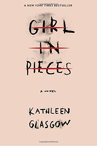 Girl in Pieces [Kathleen Glasgow] (Tapa Blanda)