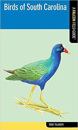 Birds of South Carolina: A Falcon Field Guide (Falcon Field Guide Series)
