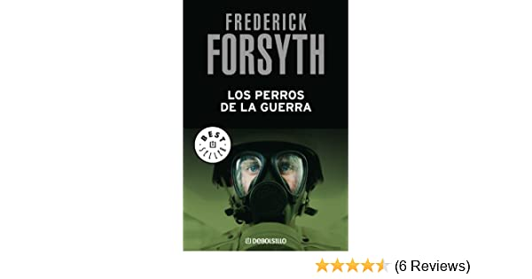 Amazon.com: Los perros de la guerra (Spanish Edition) eBook: Frederick Forsyth: Kindle Store