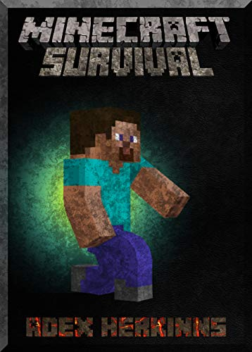 How To Start Minecraft Survival: (An Unofficial Minecraft Book)