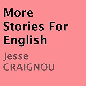 More Stories For English (Student's Edition) Audiobook