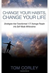 Change Your Habits, Change Your Life: Strategies that Transformed 177 Average People into Self-Made Millionaires Paperback