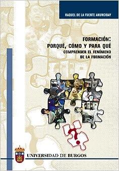 FORMACION: PORQUE, COMO Y PARA QUE, COMPRENDER EL FENOMENO DE LA FORMACION