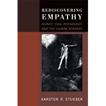 Rediscovering Empathy: Agency, Folk Psychology, and the Human Sciences (MIT Press)