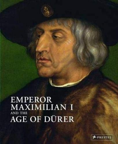 Emperor Maximilian I and the Age of Durer ebook