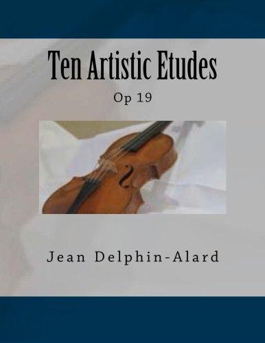Ten Artistic Etudes Op 19  [Delphin-Alard, Jean - Fleury, Paul M] (Tapa Blanda)