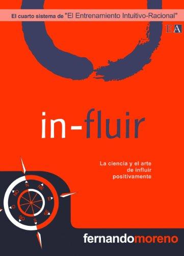 Descargar Libro In-fluir. La Ciencia Y El Arte De Influir Positivamente Fernando Moreno Rodríguez