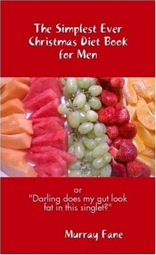 The Simplest Ever Christmas Diet Book for Men