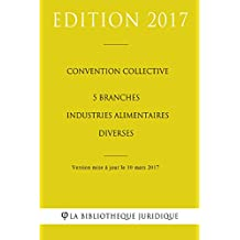 Convention collective 5 branches industries alimentaires diverses (French Edition)