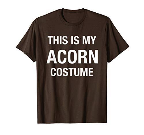 Halloween My Acorn Costume Brown Shirt Funny]()
