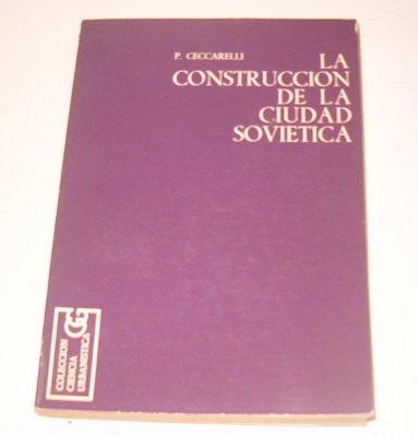 CONSTRUCCION DE LA CIUDAD SOVIETICA LA