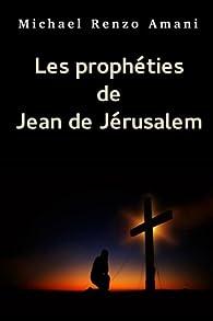 Les prophéties de Jean de Jérusalem par Michael Renzo Amani