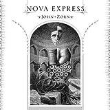 Zorn: Nova Express by John Zorn (2011-04-05)