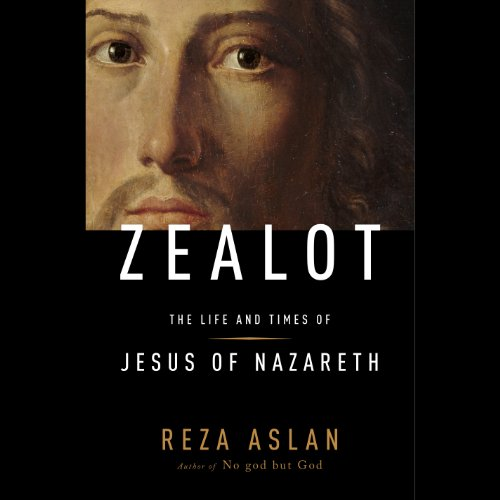 Zealot: The Life and Times of Jesus of Nazareth Audiobook [Free Download by Trial] thumbnail