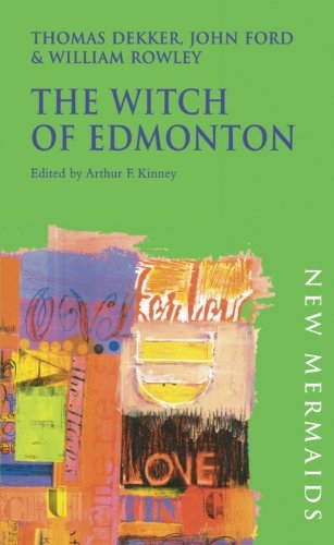 The Witch of Edmonton (New Mermaids)