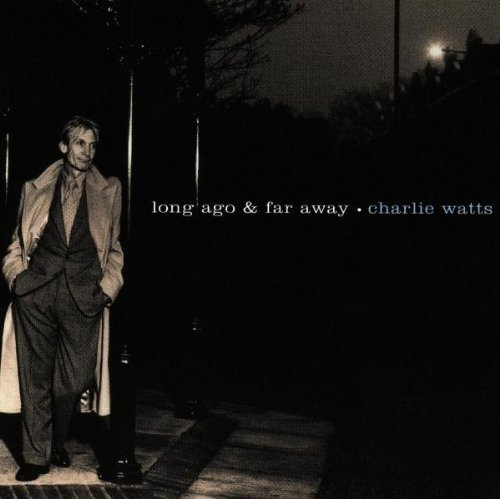 Long Ago & Far Away by Watts, Charlie (1996) Audio CD (Charlie Watts Long Ago And Far Away)