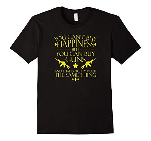 Mens You Cant Buy Happiness But You Can Buy Guns Tshirt 3Xl Black