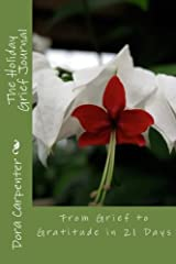 The Holiday Grief Journal: From Grief to Gratitude in 21 Days Paperback