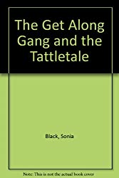 The Get Along Gang and the Tattletale