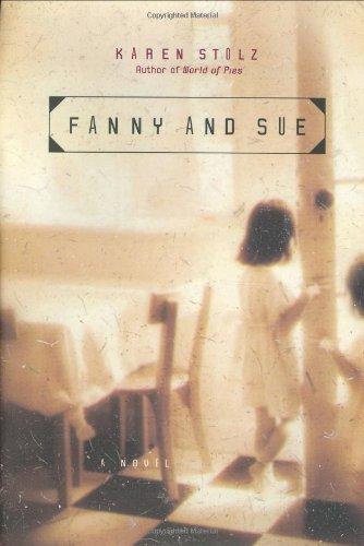 Read Online Fanny and Sue: A Novel pdf