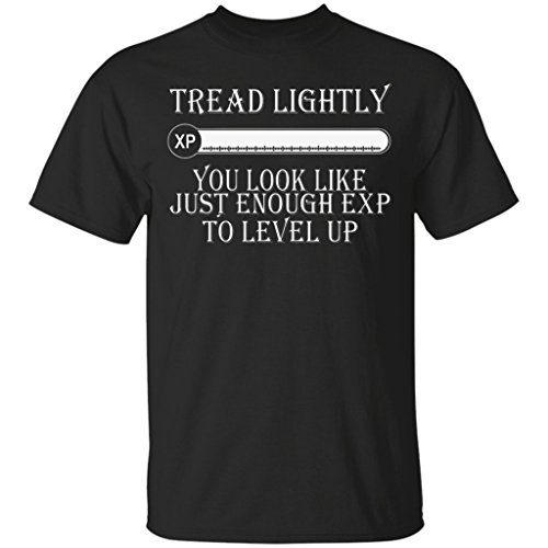 Pure's Designs Tread Lightly You Look Like Just Enough Exp Level up Gift Tee, T-Shirt