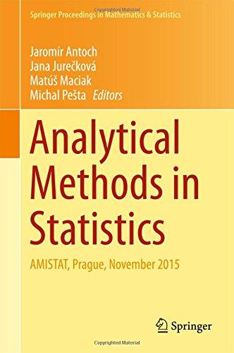 Analytical Methods in Statistics: AMISTAT, Prague, November 2015 (Springer Proceedings in Mathematics & Statistics)