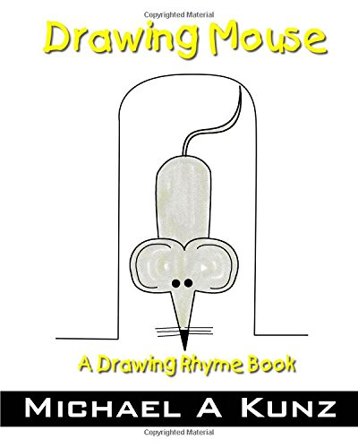 Read Online Drawing Mouse: A Drawing Rhyme Book (Volume 4) PDF