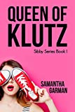 Queen of Klutz (Sibby Series Book 1)