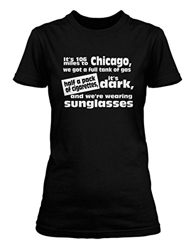 Blues Brothers It's 106 Miles To Chicago Inspired, Women's T-Shirt, X Large, - Blues 106 Brothers Miles