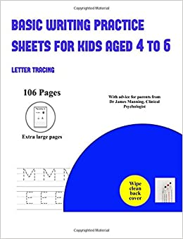 basic writing practice sheets for kids aged 4 to 6 letter tracing over 100 basic handwriting practice sheets for children aged 3 to 6 this book