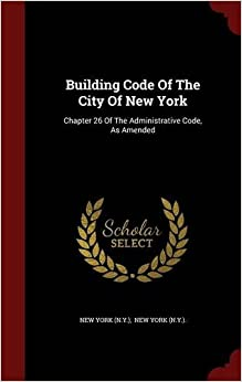 Book Building Code Of The City Of New York: Chapter 26 Of The Administrative Code, As Amended