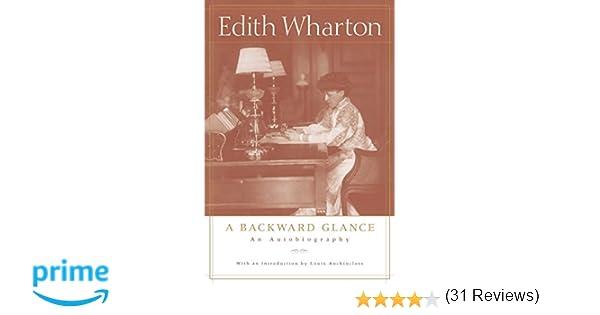 A Backward Glance: An Autobiography: Edith Wharton, Louis ...