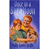 Once in a Blue Moon, Molly Levite Griffis, 1581071582