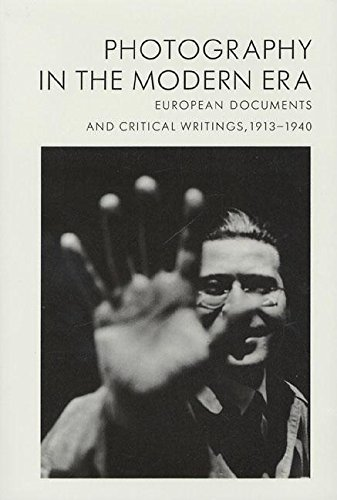 Photography in the Modern Era: European Documents and Critical Writings, 1913-1940