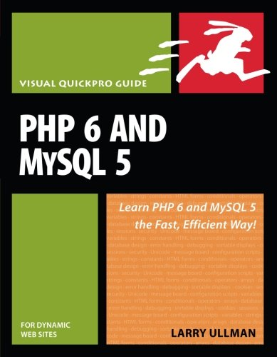 PHP 6 and MySQL 5 for Dynamic Web Sites: Visual QuickPro Guide by Peachpit Press