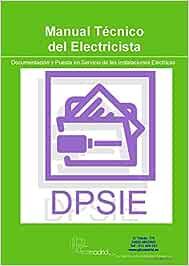Documentación y Puesta en Servicio de las Instalaciones Eléctricas - Manual Técnico del Electricista